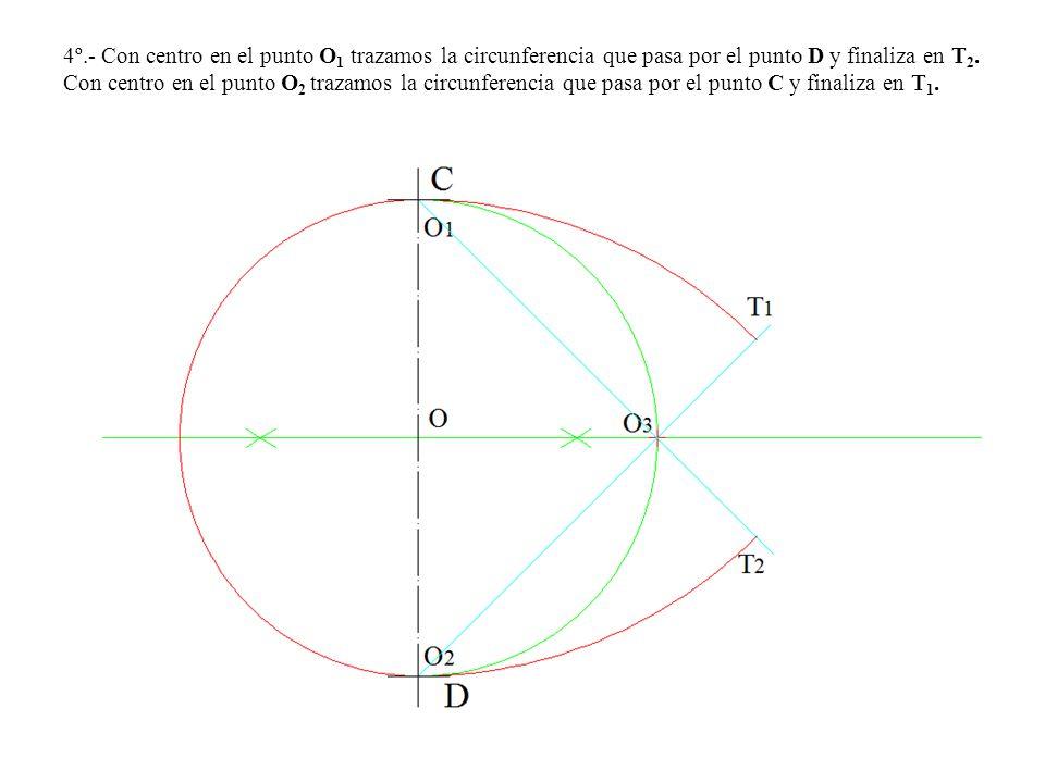 4º.- Con centro en el punto O1 trazamos la circunferencia que pasa por el punto D y finaliza en T2.