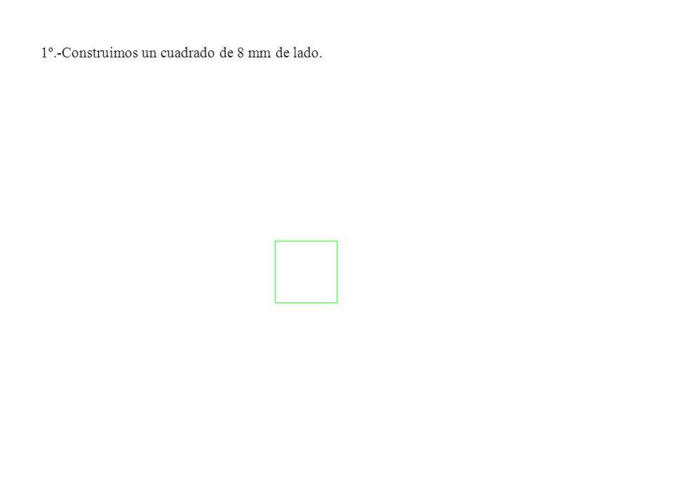 1º.-Construimos un cuadrado de 8 mm de lado.