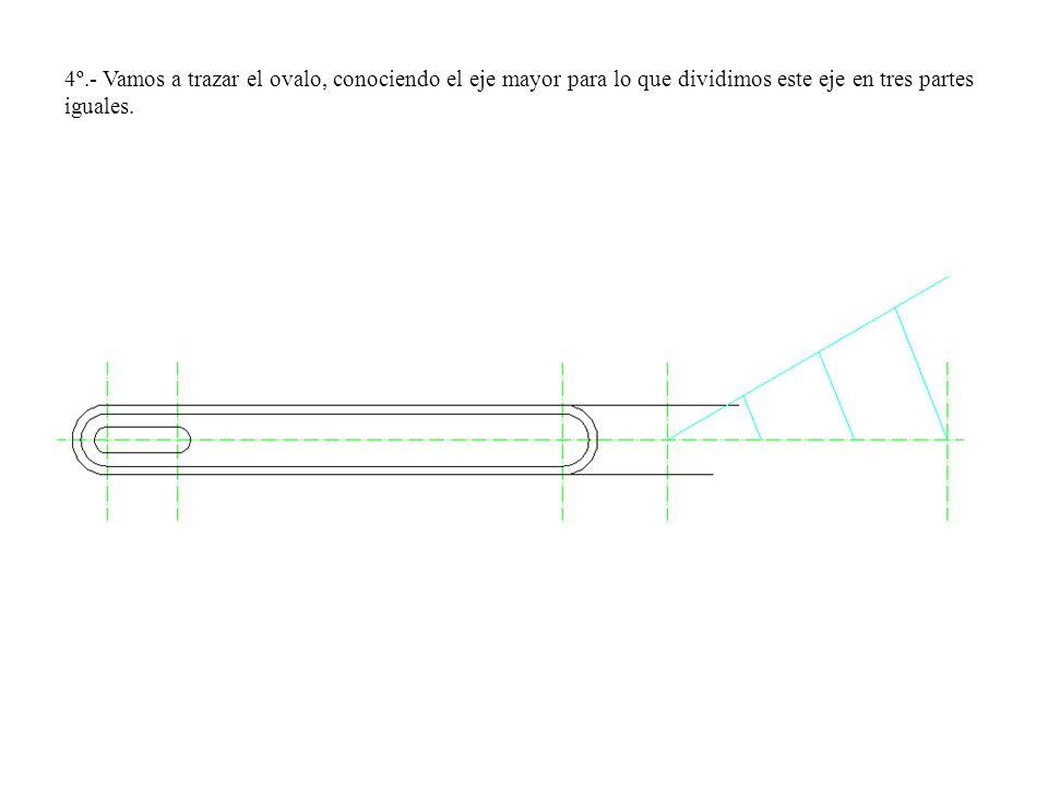 4º.- Vamos a trazar el ovalo, conociendo el eje mayor para lo que dividimos este eje en tres partes iguales.
