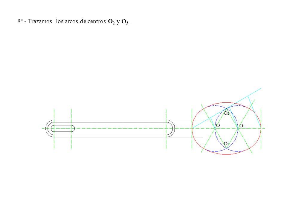 8º.- Trazamos los arcos de centros O2 y O3.