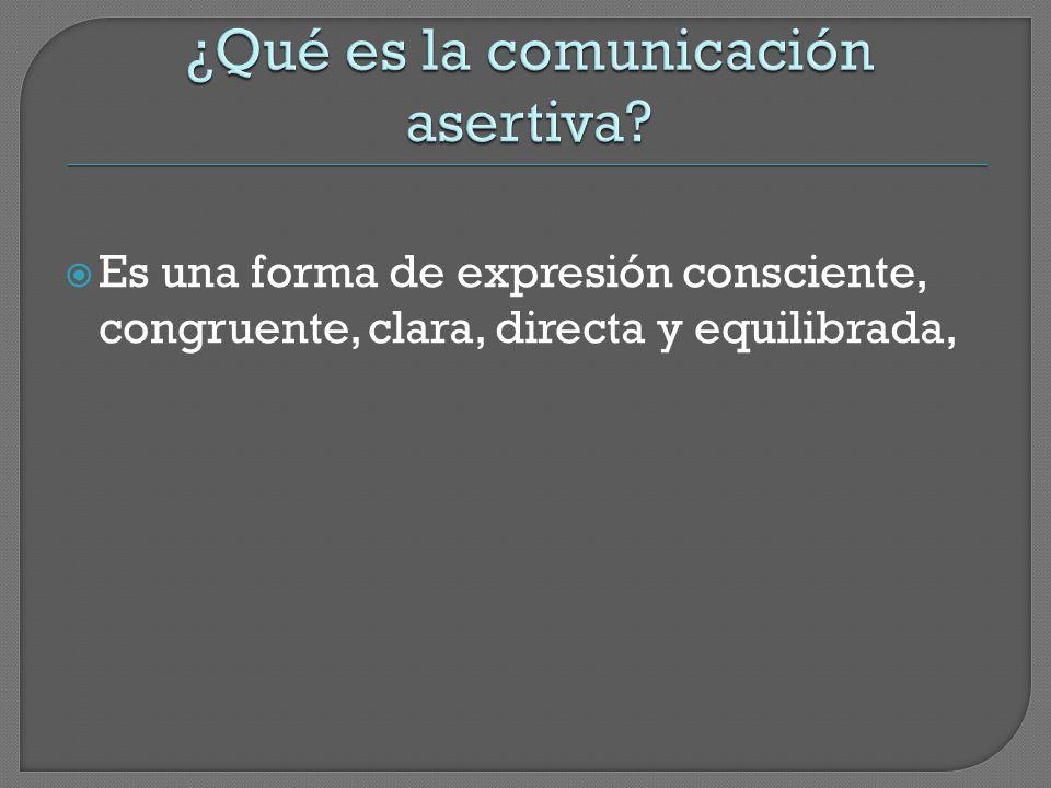 ¿Qué es la comunicación asertiva