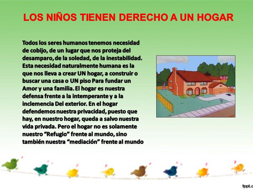 LOS NIÑOS TIENEN DERECHO A UN HOGAR