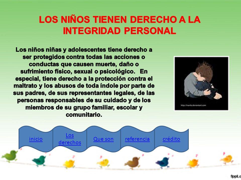 LOS NIÑOS TIENEN DERECHO A LA INTEGRIDAD PERSONAL