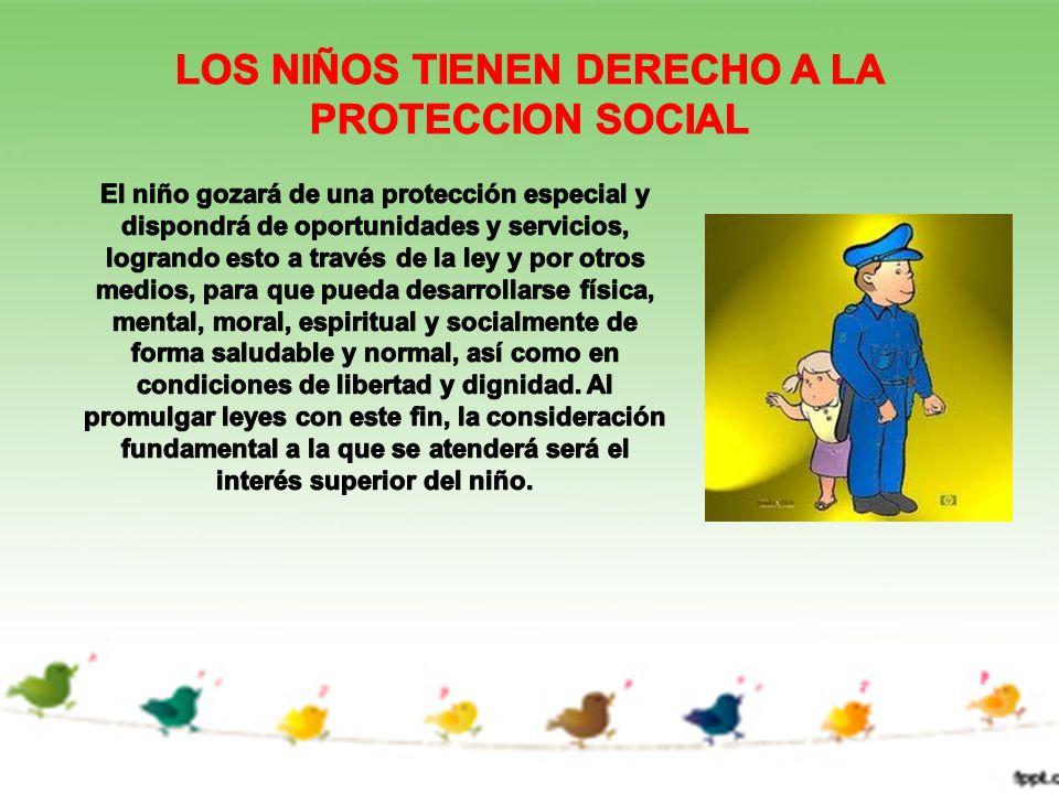 LOS NIÑOS TIENEN DERECHO A LA PROTECCION SOCIAL