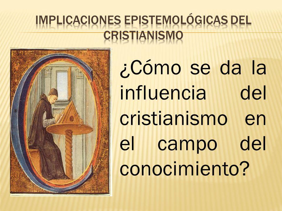 Implicaciones epistemológicas del cristianismo