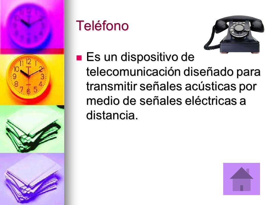 Teléfono Es un dispositivo de telecomunicación diseñado para transmitir señales acústicas por medio de señales eléctricas a distancia.