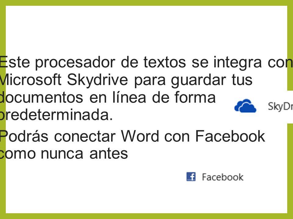 Este procesador de textos se integra con Microsoft Skydrive para guardar tus documentos en línea de forma predeterminada.