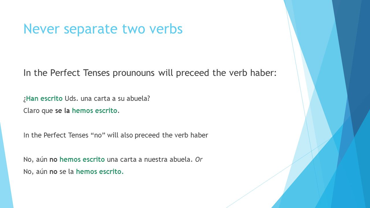 Never separate two verbs