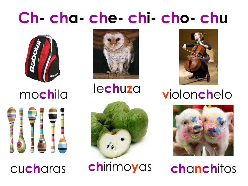 Ch- cha- che- chi- cho- chu