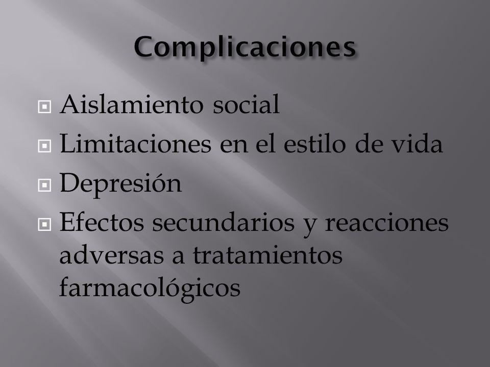 Complicaciones Aislamiento social Limitaciones en el estilo de vida