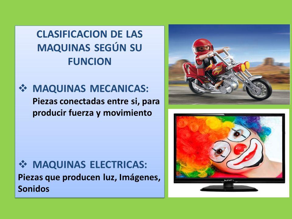 CLASIFICACION DE LAS MAQUINAS SEGÚN SU FUNCION