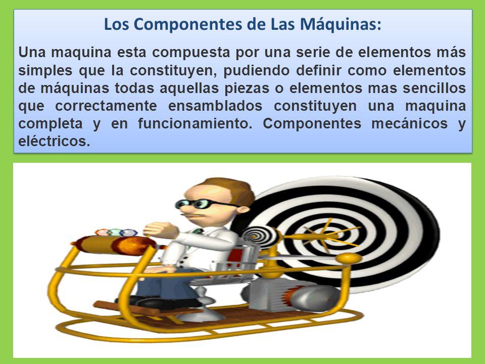 Los Componentes de Las Máquinas: