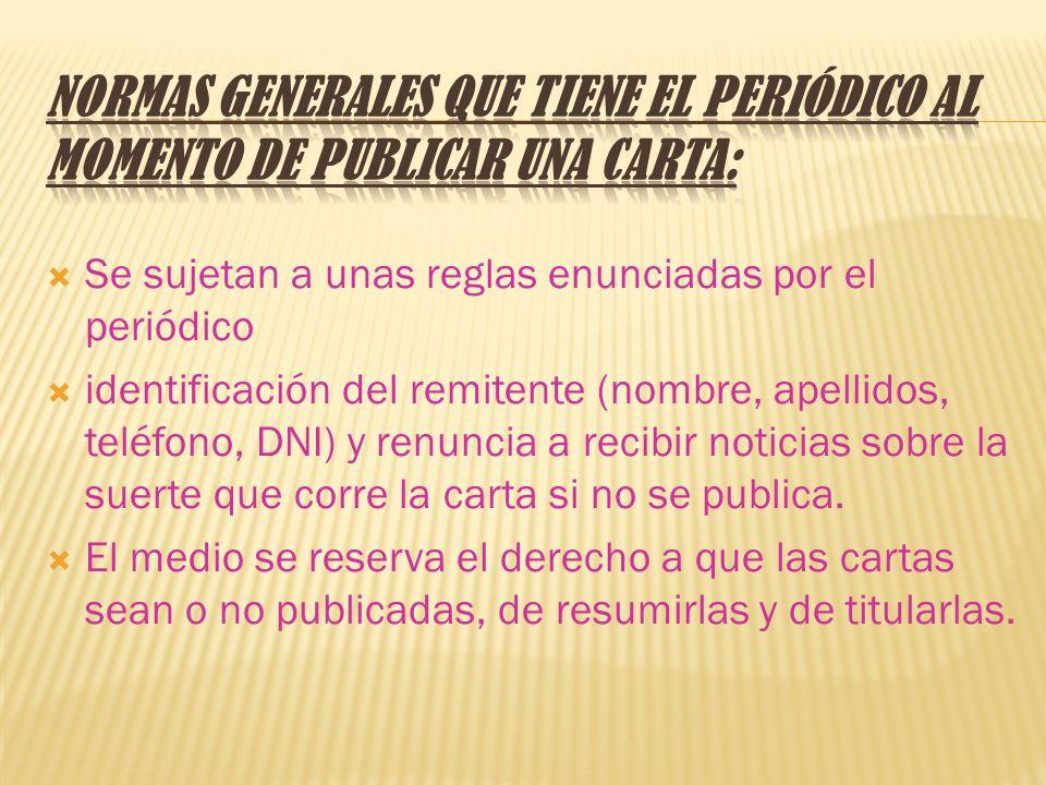Normas Generales que tiene el periódico al momento de publicar una carta: