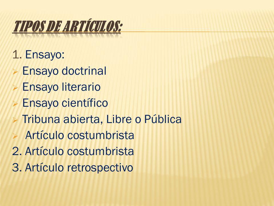 Tipos de artículos: 1. Ensayo: Ensayo doctrinal Ensayo literario