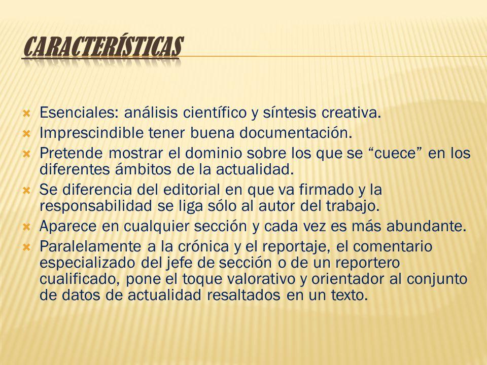 Características Esenciales: análisis científico y síntesis creativa.