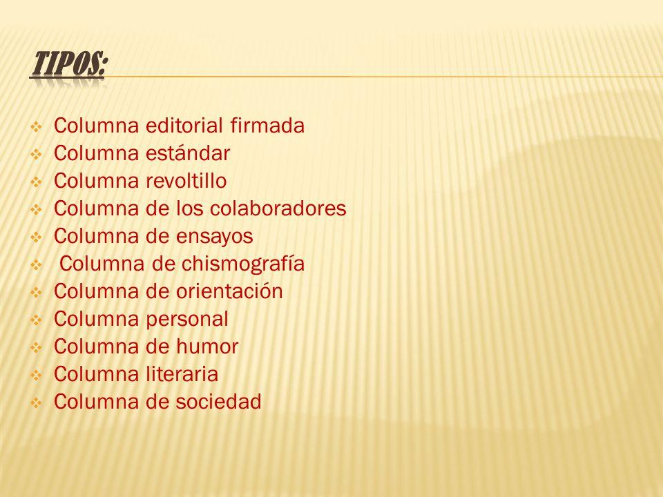Tipos: Columna editorial firmada Columna estándar Columna revoltillo