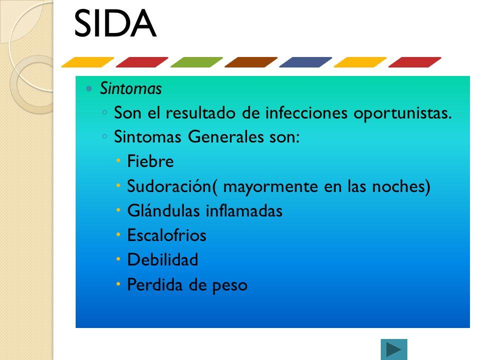 SIDA Sintomas Son el resultado de infecciones oportunistas.