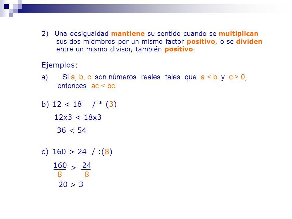 Si a, b, c son números reales tales que a < b y c > 0,