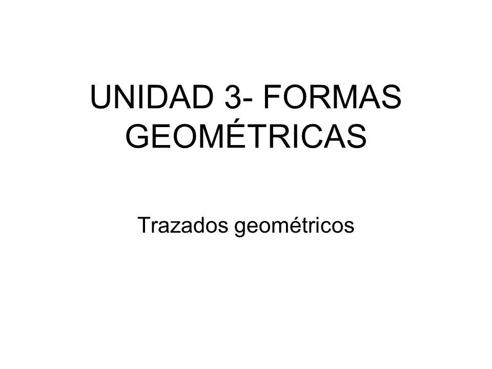 UNIDAD 3- FORMAS GEOMÉTRICAS