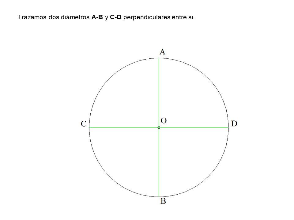 Trazamos dos diámetros A-B y C-D perpendiculares entre si.