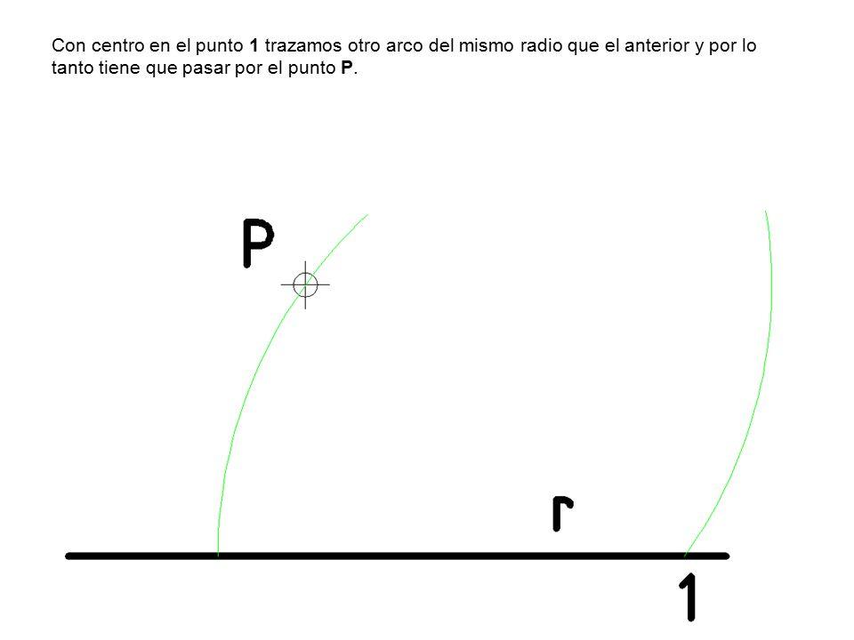 Con centro en el punto 1 trazamos otro arco del mismo radio que el anterior y por lo tanto tiene que pasar por el punto P.