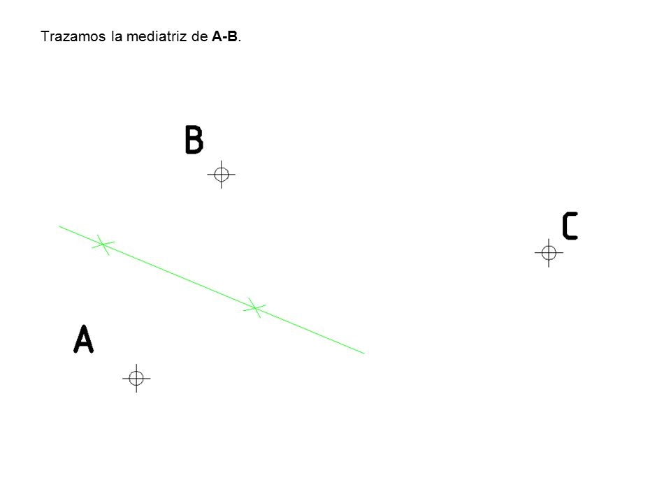 Trazamos la mediatriz de A-B.