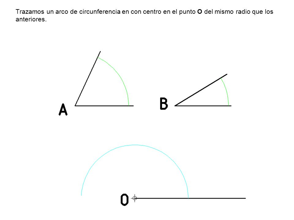 Trazamos un arco de circunferencia en con centro en el punto O del mismo radio que los anteriores.