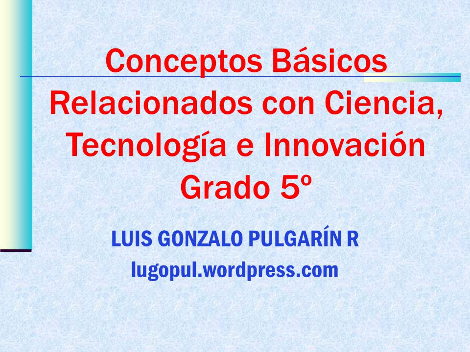 Conceptos Básicos Relacionados con Ciencia, Tecnología e Innovación ...