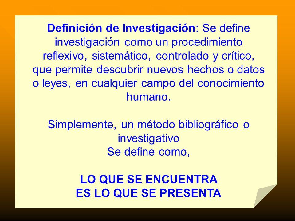 Simplemente, un método bibliográfico o investigativo