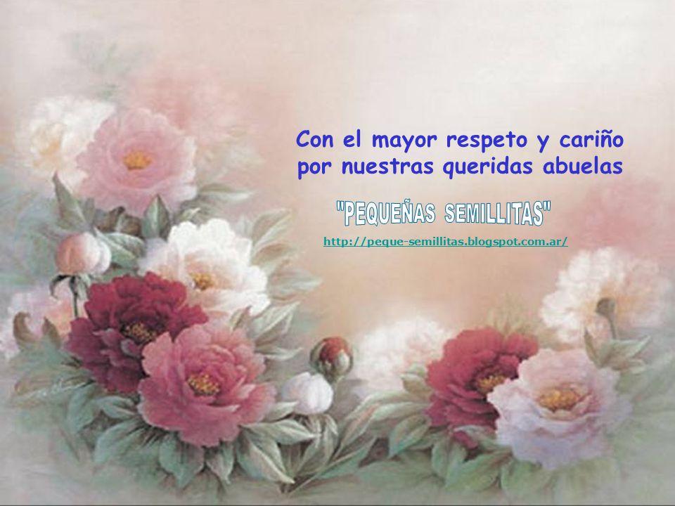 Con el mayor respeto y cariño por nuestras queridas abuelas