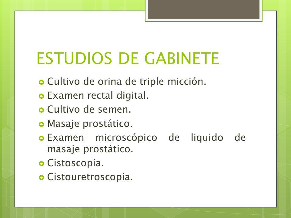 ESTUDIOS DE GABINETE Cultivo de orina de triple micción.