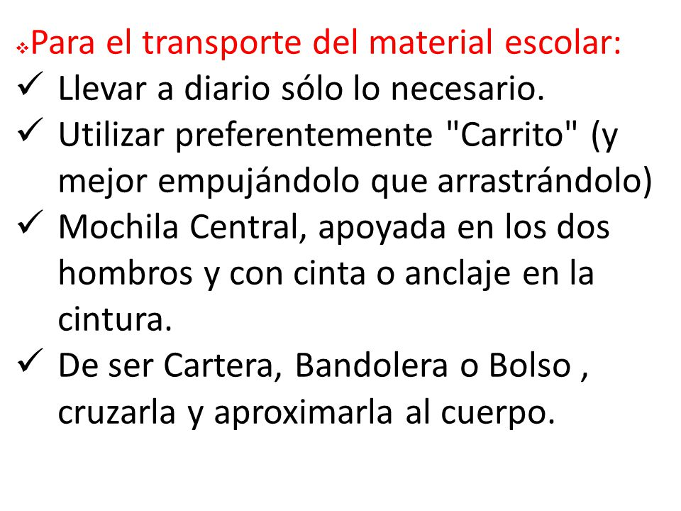Para el transporte del material escolar: