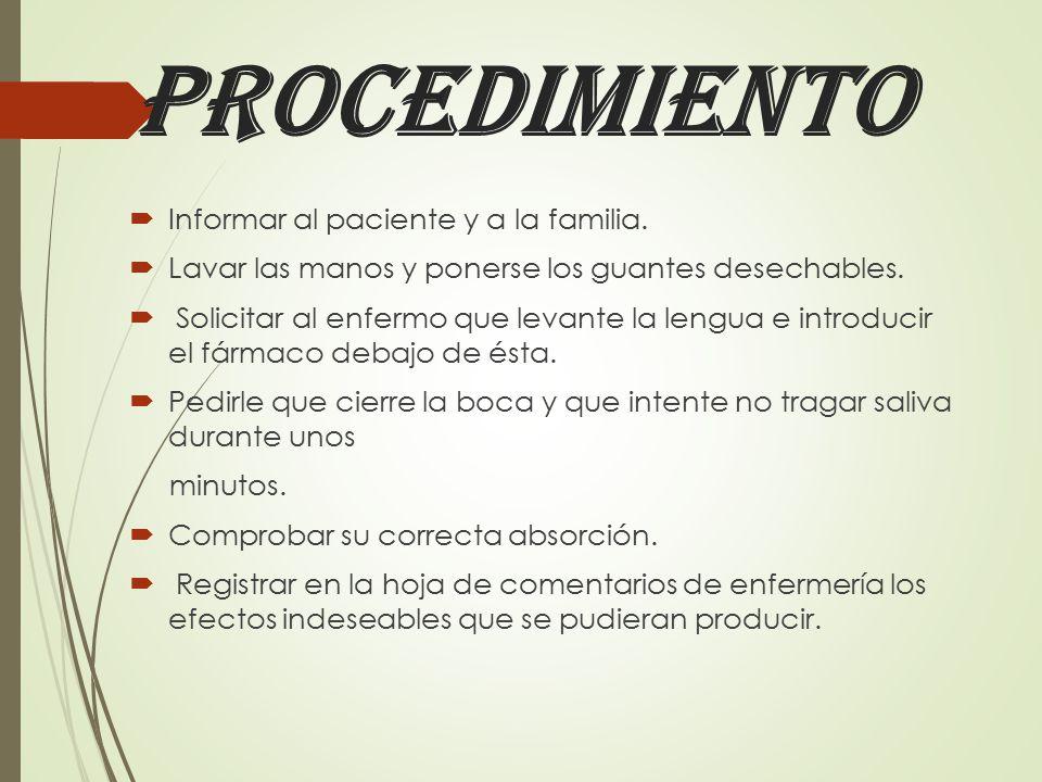 procedimiento Informar al paciente y a la familia.