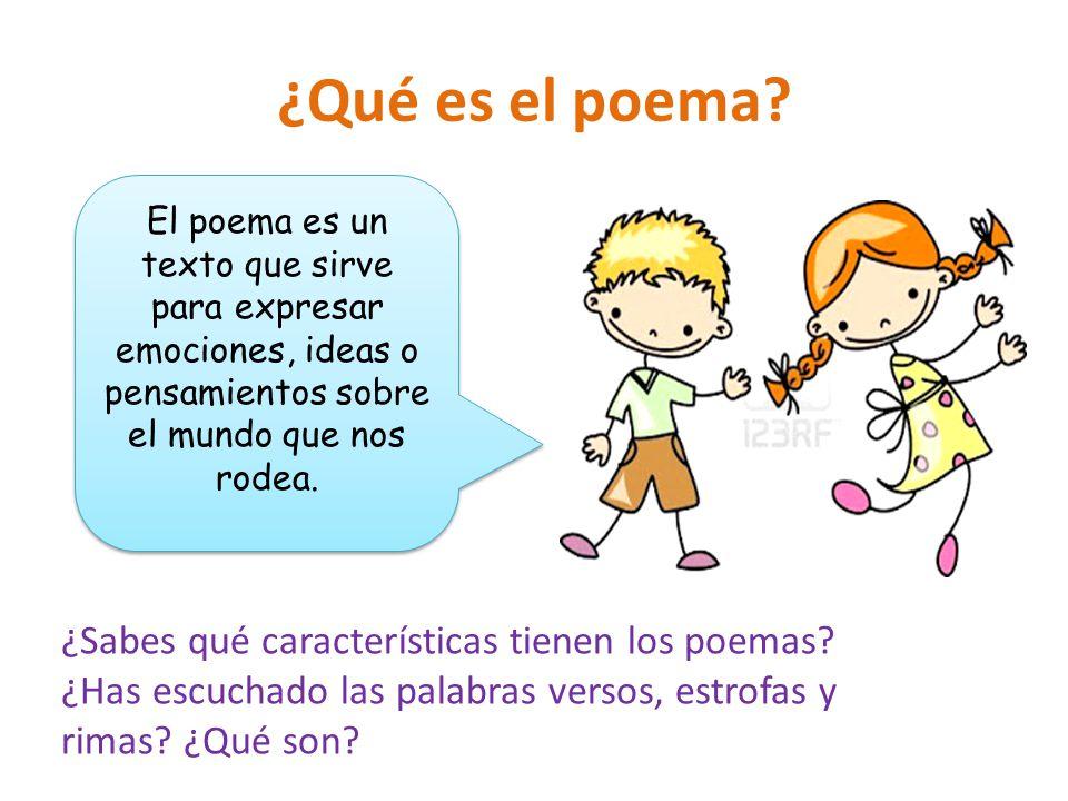¿Qué es el poema El poema es un texto que sirve para expresar emociones, ideas o pensamientos sobre el mundo que nos rodea.