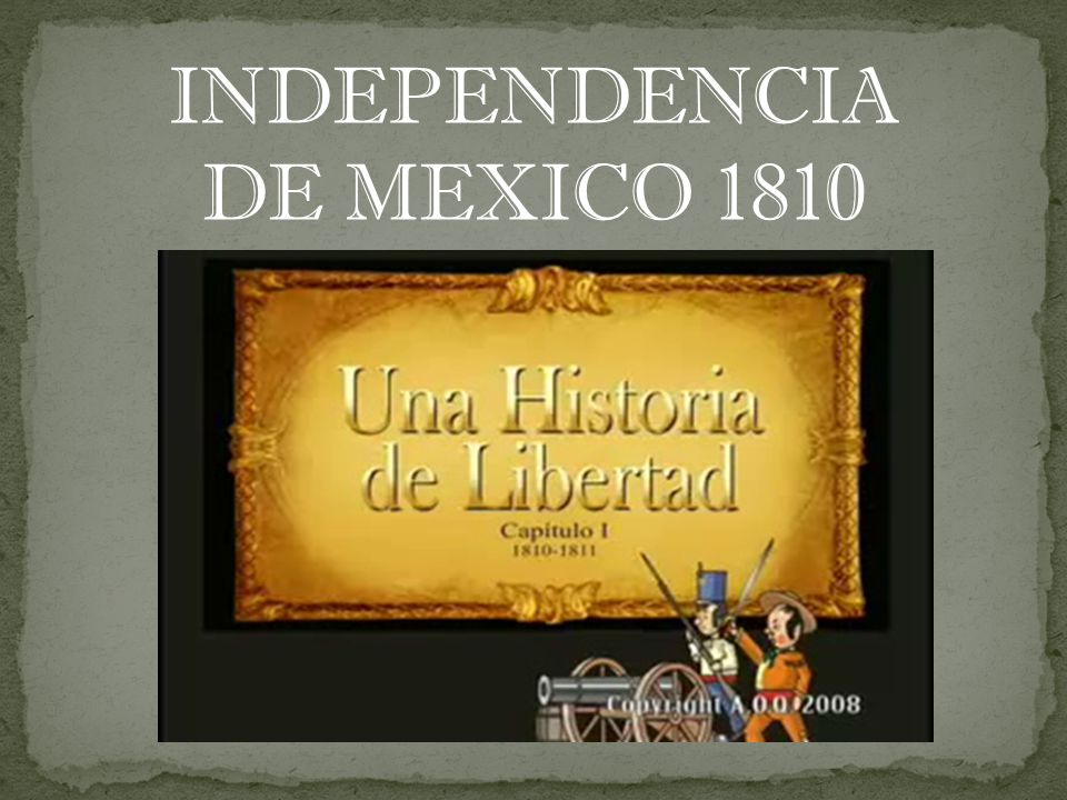 INDEPENDENCIA DE MEXICO 1810
