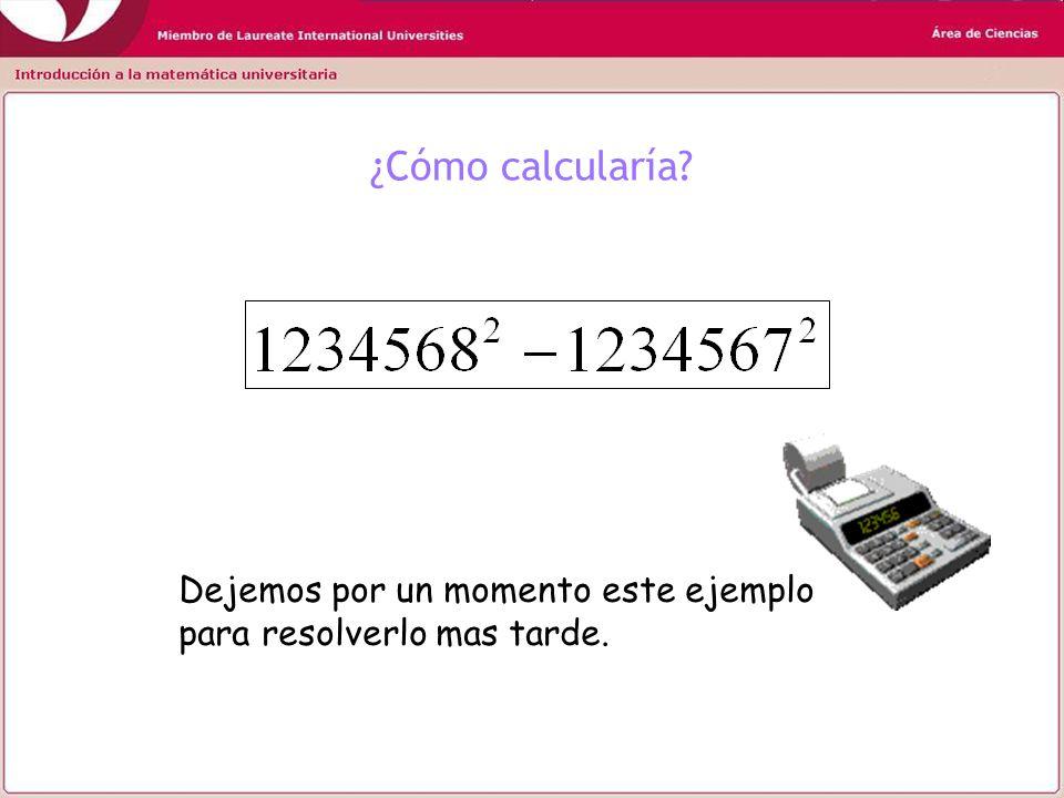 ¿Cómo calcularía Dejemos por un momento este ejemplo para resolverlo mas tarde.