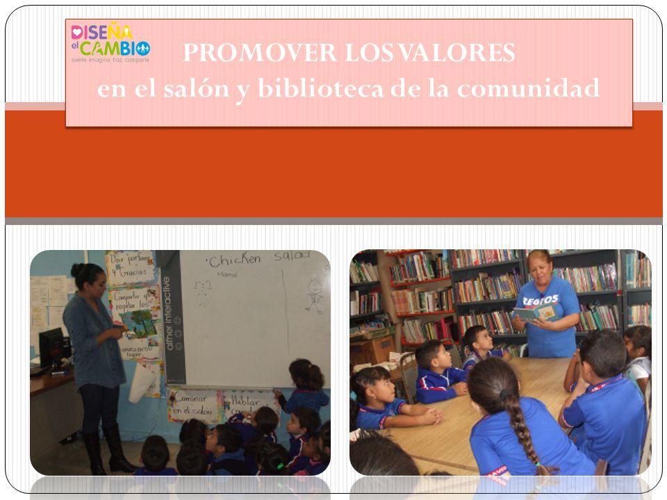 PROMOVER LOS VALORES en el salón y biblioteca de la comunidad
