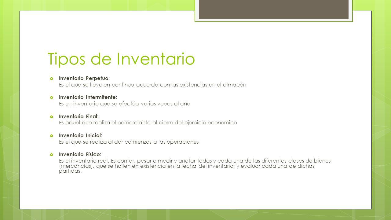 Tipos de Inventario Inventario Perpetuo: