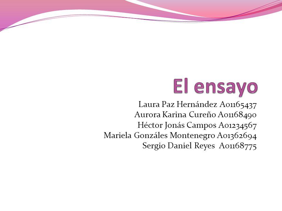 El ensayo Laura Paz Hernández A01165437 Aurora Karina Cureño A01168490