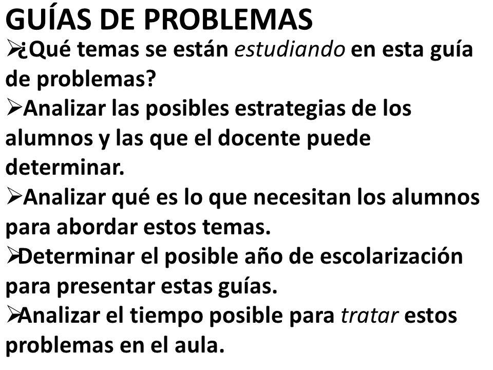 GUÍAS DE PROBLEMAS ¿Qué temas se están estudiando en esta guía de problemas