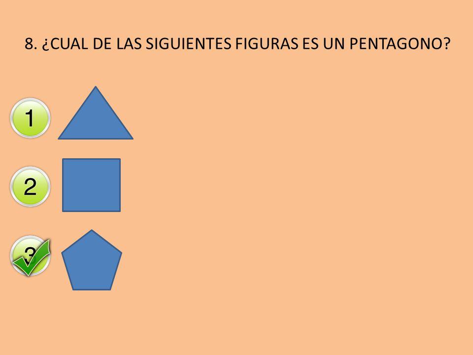 8. ¿CUAL DE LAS SIGUIENTES FIGURAS ES UN PENTAGONO