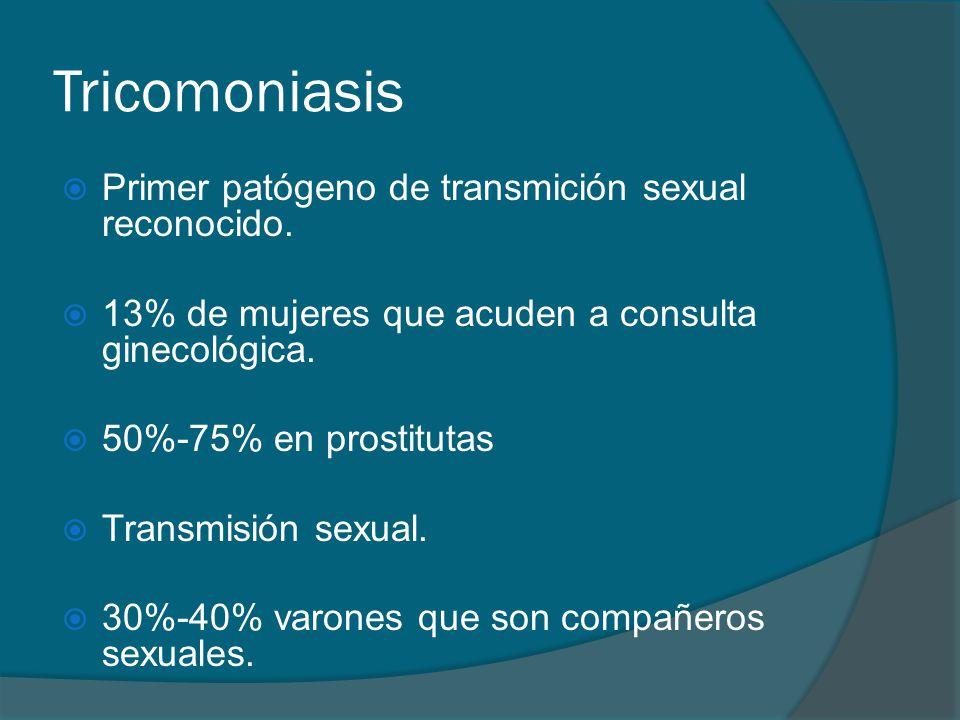 Tricomoniasis Primer patógeno de transmición sexual reconocido.