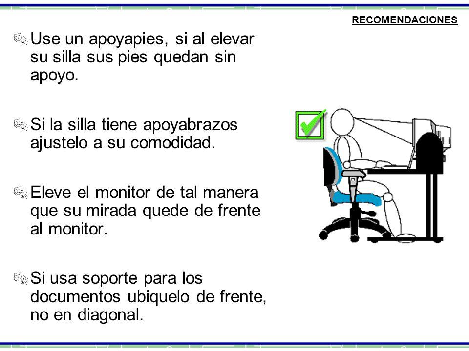 Use un apoyapies, si al elevar su silla sus pies quedan sin apoyo.