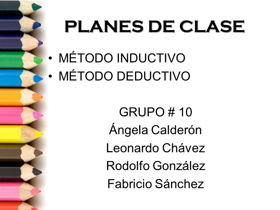 PLANES DE CLASE MÉTODO INDUCTIVO MÉTODO DEDUCTIVO GRUPO # 10