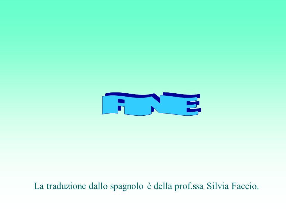 FINE La traduzione dallo spagnolo è della prof.ssa Silvia Faccio.
