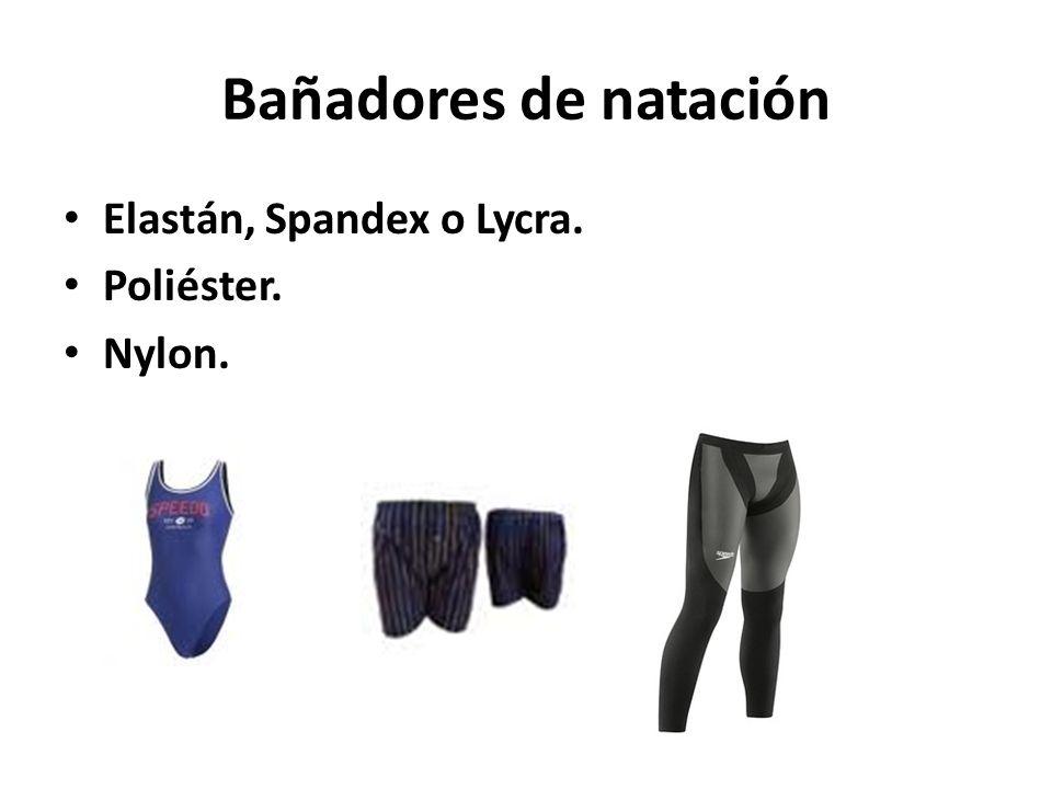 Bañadores de natación Elastán, Spandex o Lycra. Poliéster. Nylon.