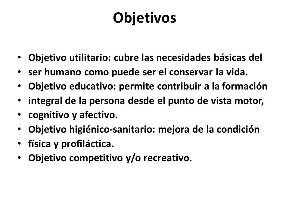 Objetivos Objetivo utilitario: cubre las necesidades básicas del