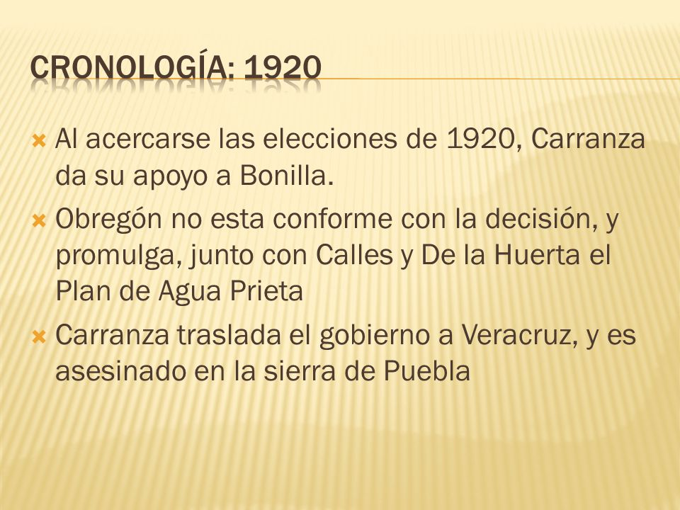 CRONOLOGÍA: 1920 Al acercarse las elecciones de 1920, Carranza da su apoyo a Bonilla.