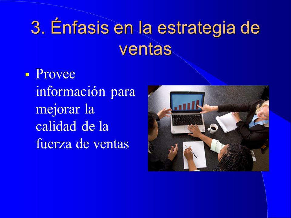 3. Énfasis en la estrategia de ventas