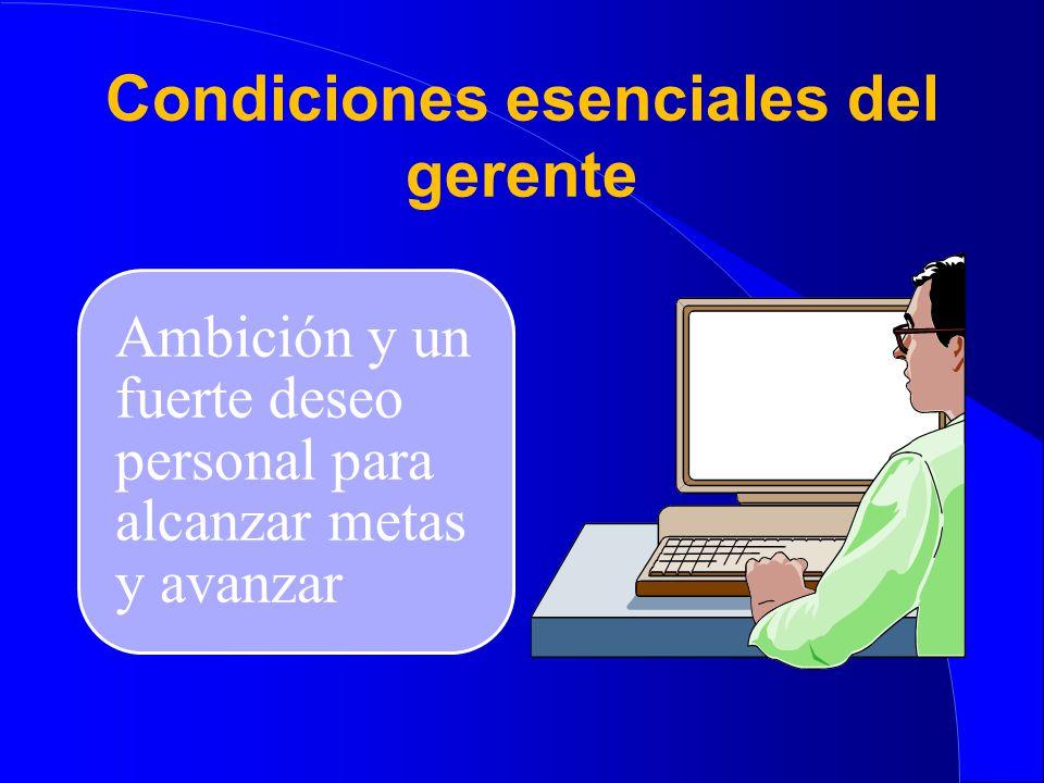 Condiciones esenciales del gerente
